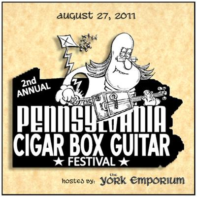 The Pennsylvania Cigar Box Guitar Festival • August 27, 2011